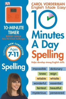 10 Minutes A Day Spelling Ages 7-11 Key Stage 2 : Carol Vorderman