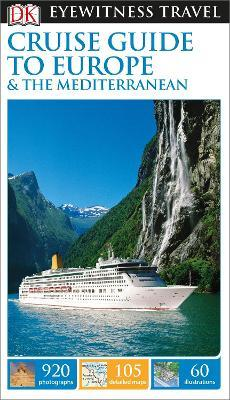 DK Eyewitness Cruise Guide to Europe and the Mediterranean