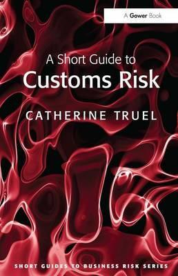 A Short Guide to Customs Risk