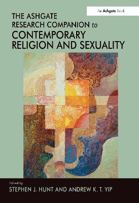 The Ashgate Research Companion to Contemporary Religion and Sexuality
