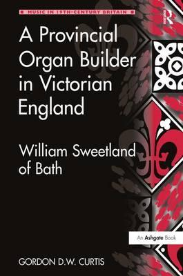 A Provincial Organ Builder in Victorian England Cover Image