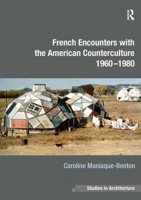 French Encounters With The American Counterculture 1960 1980
