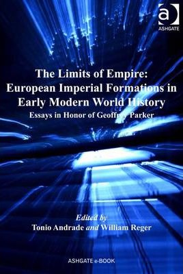 The Limits of Empire: European Imperial Formations in Early Modern World History
