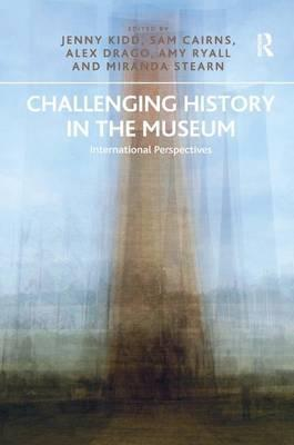 Challenging History in the Museum  International Perspectives