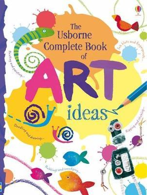 The Usborne Complete Book Of Art Ideas Reduced Spiral Bound