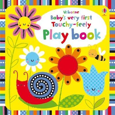 Baby's Very First Touchy-Feely Playbook