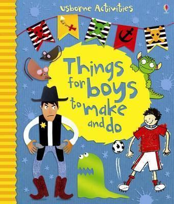 Things For Boys To Make And Do Emily Bone 9781409544845