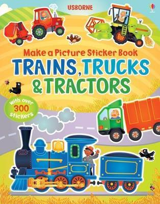 Make a Picture Sticker Book Trains, Trucks & Tractors