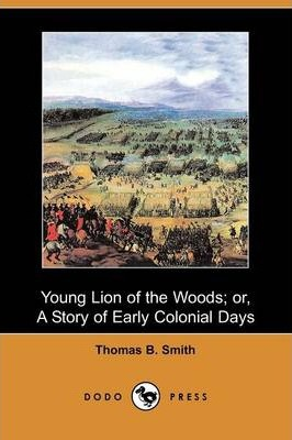 Young Lion of the Woods; Or, a Story of Early Colonial Days (Dodo Press)