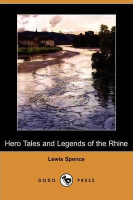 Hero Tales and Legends of the Rhine (Dodo Press) Cover Image