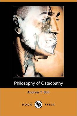 Philosophy of Osteopathy (Dodo Press)