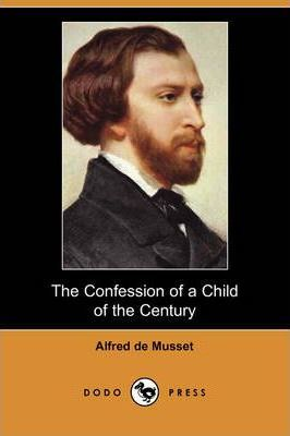 The Confession of a Child of the Century (Dodo Press