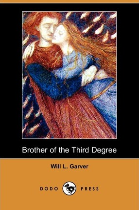 Brother of the Third Degree (Dodo Press)