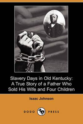Image result for isaac johnson, slavery days in kentucky