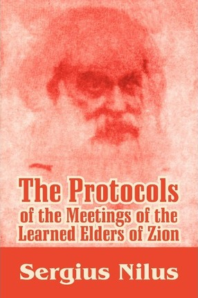 The Protocols of the Meetings of the Learned Elders of Zion with Preface and Explanatory Notes