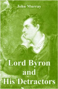 Lord Byron and His Detractors