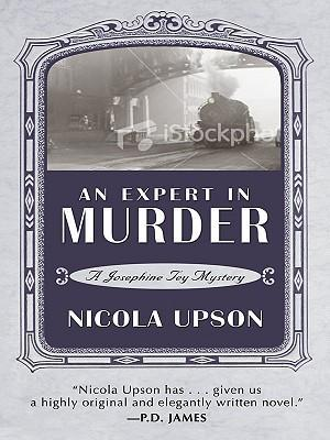 An Expert in Murder  A New Mystery Featuring Josephine Tey