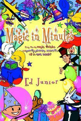 Magic in Minutes  Easy to Do Magic Tricks and Party Planning Secrets All in One Book!