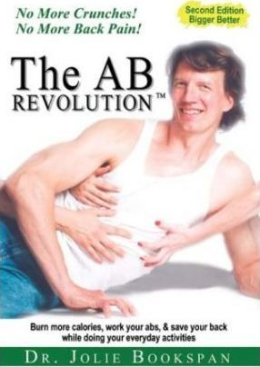 The AB Revolution: No More Crunches! No More Back Pain! : No More Crunches! No More Back Pain!