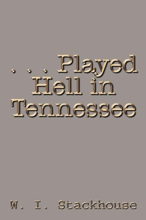 . . . Played Hell in Tennessee