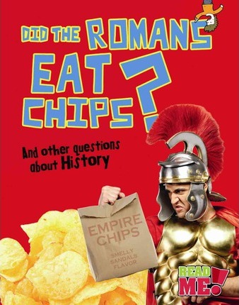 Did the Romans Eat Chips?