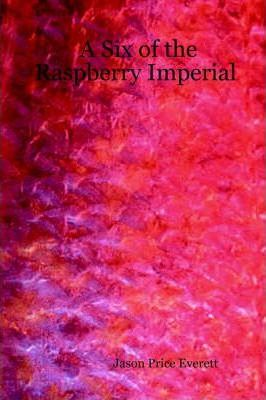 A Six of the Raspberry Imperial