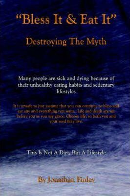 """Bless It & Eat It"" Destroying The Myth – Jonathan Finley"