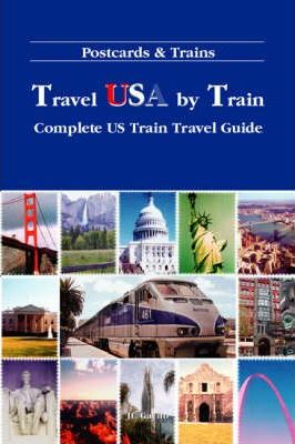 Postcards and Trains: Travel USA by Train