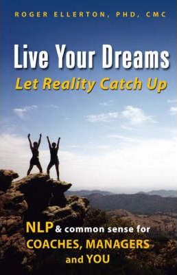 Live Your Dreams... Let Reality Catch Up