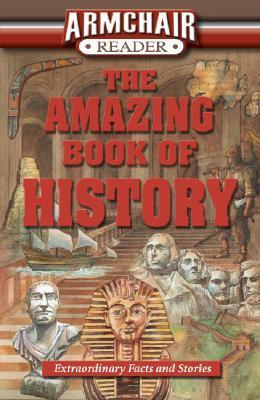 Armchair Reader: The Amazing Book of History