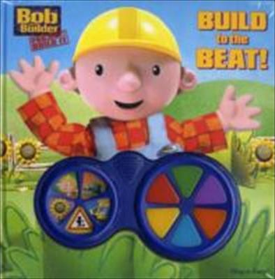 bob the builder build to the beat drum 9781412781404