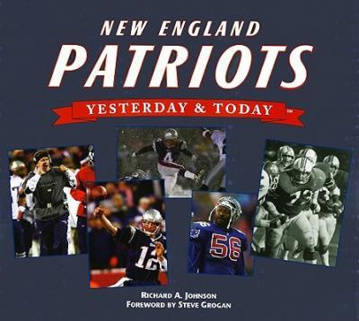 New England Patriots Yesterday and Today
