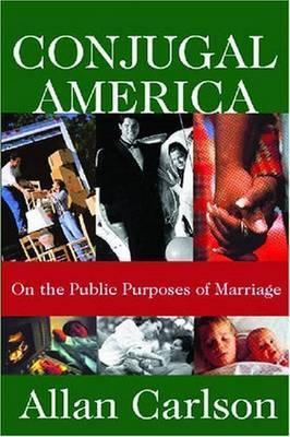 Conjugal America  On the Public Purposes of Marriage