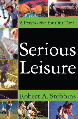 Serious Leisure  A Perspective for Our Time