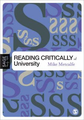 Reading critically at university / Mike Metcalfe