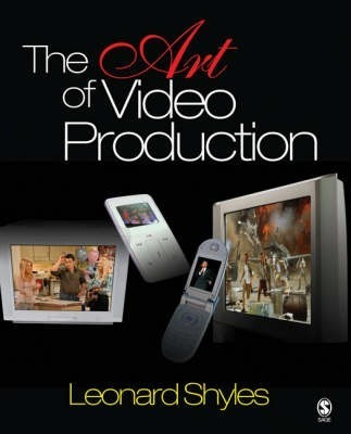 The art of video production leonard c shyles 9781412916752 fandeluxe Images
