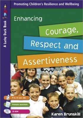Enhancing Courage, Respect and Assertiveness for 9 to 12 Year Olds