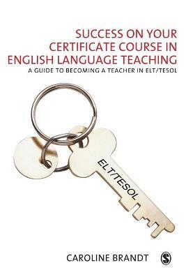 Success on Your Certificate Course in English Language Teaching