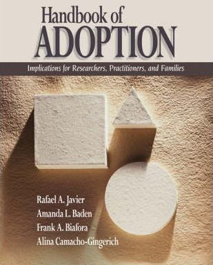 Handbook of Adoption: Implications for Researchers, Practitioners, and Families