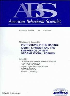Institutions in the Making  Identity, Power and the Emergence of New Organizational Forms