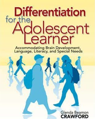 Differentiation for the Adolescent Learner  Accommodating Brain Development, Language, Literacy, and Special Needs