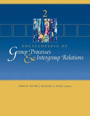 Encyclopedia of Group Processes and Intergroup Relations
