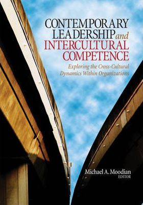 Contemporary Leadership and Intercultural Competence  Exploring the Cross-Cultural Dynamics Within Organizations