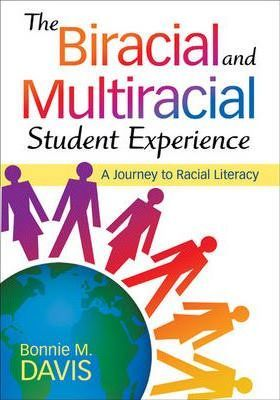 The Biracial and Multiracial Student Experience  A Journey to Racial Literacy
