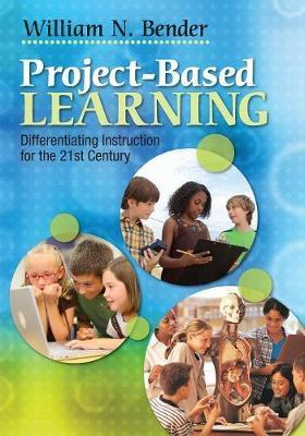 Project-Based Learning : Differentiating Instruction for the 21st Century