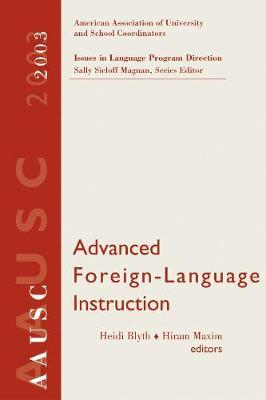 Advanced Foreign Language Learning, 2003 AAUSC Volume
