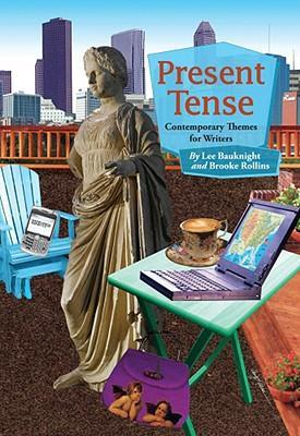 Present Tense: Themes Contemporary for Writers