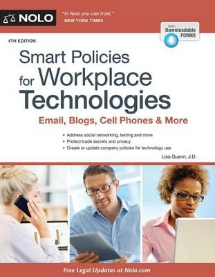 Smart Policies for Workplace Technologies: Email, Social Media, Cell Phones & More