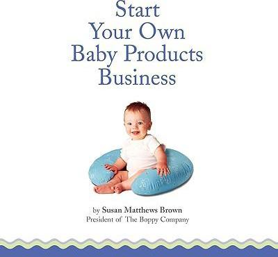 How to Start Your Own Baby Products Business