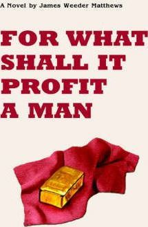 For What Shall It Profit a Man